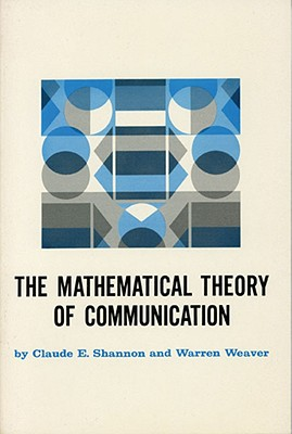 Mathematical Theory of Communication By Shannon, Claude E./ Weaver, Warren