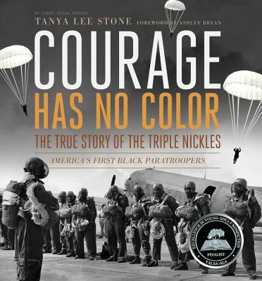 Candlewick Press (MA) Courage Has No Color: The True Story of the Triple Nickles: America's First Black Paratroopers by Stone, Tanya Lee [Paperback] at Sears.com