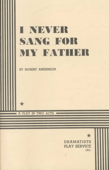 I Never Sang for My Father By Anderson, Robert Woodruff