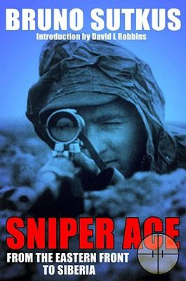 Sniper Ace By Sutkus, Bruno/ Robbins, David L. (INT)/ Brooks, Geoffrey (TRN)